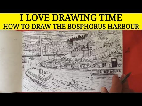 I love drawing time - Today I am drawing the Bosphorus harbour - Boğaz limanı -Freestyle Pen Drawing