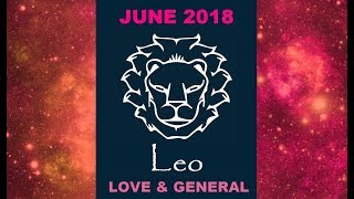 LEO IT'S MUTUAL BETWEEN YOU! 💕 LOVE & GENERAL JUNE 2018 MONTHLY