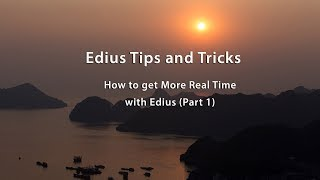 Edius 7: How to get More Real Time Playback - Part 1