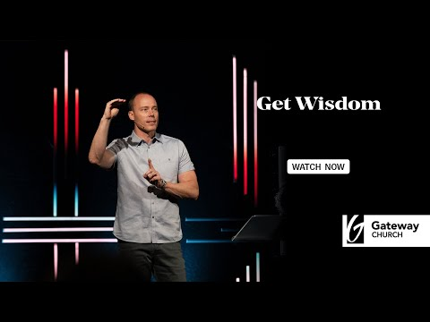 Get Wisdom | Preston Morrison | Gateway Church
