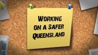 Working on a safer Queensland