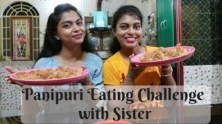 Puchka / Panipuri Challenge with my Sister || Spicy Golgappa Eating Challenge