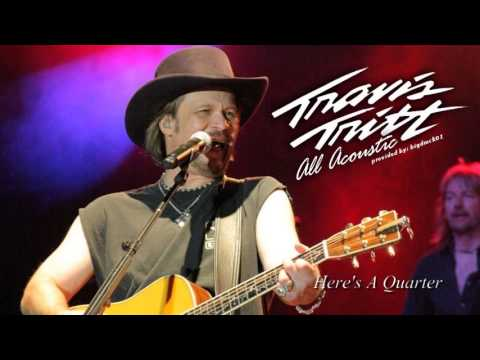 Travis Tritt - Here's A Quarter (Acoustic) - Audio Only