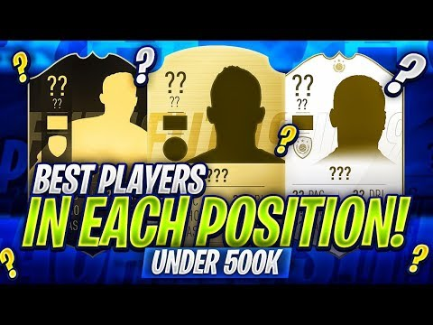 THE BEST PLAYERS IN EACH POSITION FOR UNDER 500K! FIFA 19 Ultimate Team thumbnail