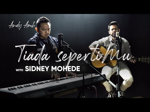 Tiada SepertiMu (Cover) By Andy Ambarita with Sidney Mohede