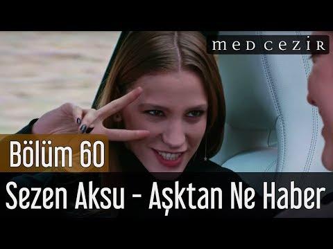 Medcezir 60.Bölüm | Sezen Aksu - Aşktan Ne Haber