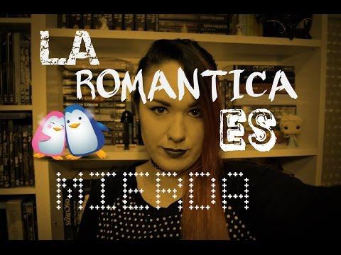 La romántica es una mierda I #Booktube