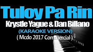 TULOY PA RIN - Krystle Yague & Dan Billano (KARAOKE VERSION) (Mcdo 2017)
