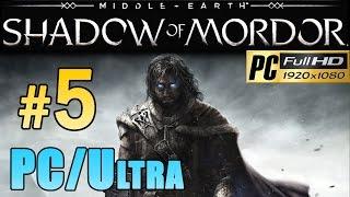 Middle Earth Shadow Of Mordor (PC Ultra) - Walkthrough Part 5 Gameplay Walkthrough 1080p