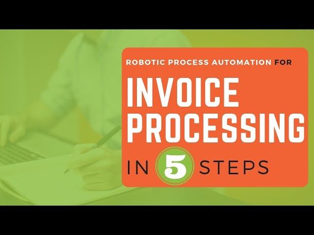 RPA for Invoice Processing (Automate in 5 Steps)