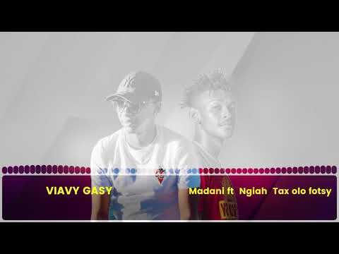 MADANI ft NGIAH TAX OLO FOTSY - Viavy Gasy
