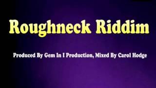 Roughneck Riddim Mix - Threeks (Hargyi, Riddler Red, Cdonia, Patch)
