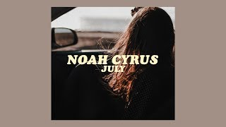 noah cyrus-  july [lyrics]