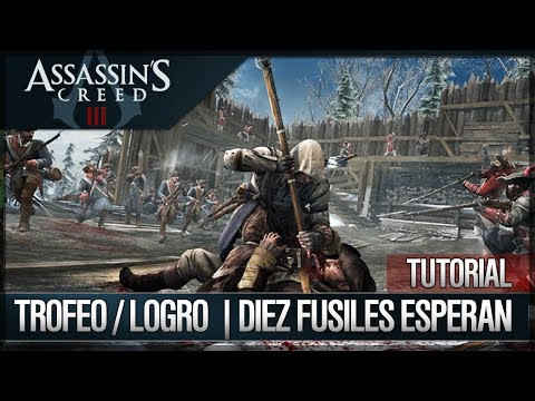 Assassin's Creed 3 - Trofeo / Logro - Diez fusiles esperan - Walkthrough - Tutorial