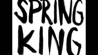 Watch Spring King In All This Murk And Dirt video