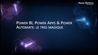 Power BI, Power Apps \u0026 Power Automate: le trio magique en action
