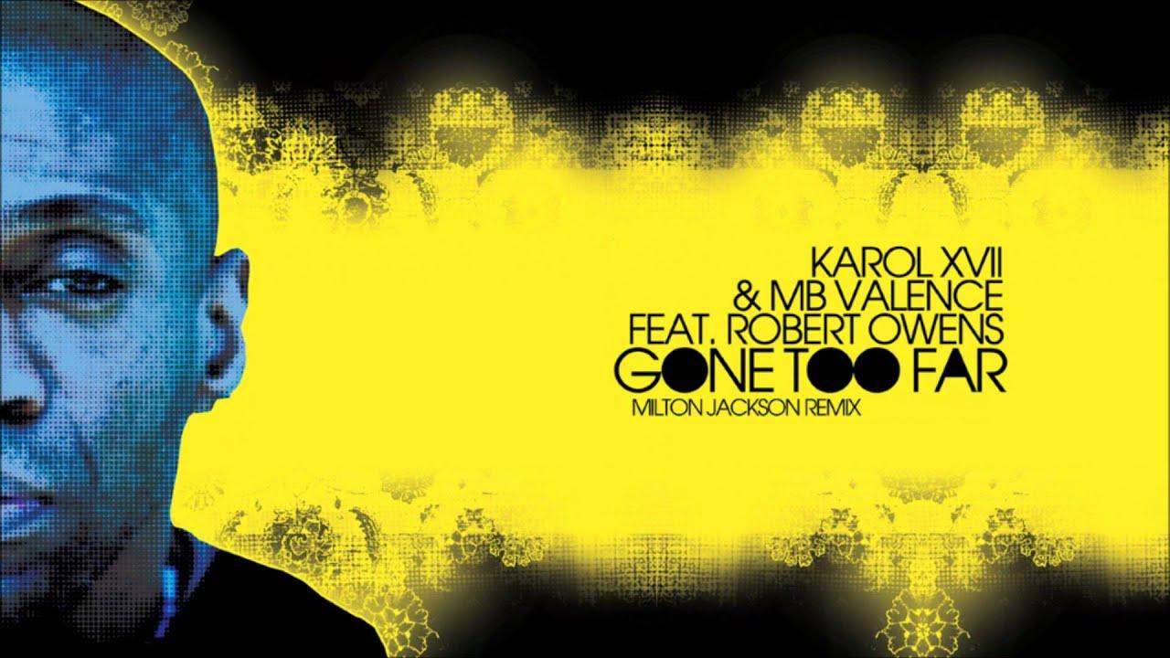 Download Karol XVII & MB Valence feat. Robert Owens - Gone Too Far (Milton Jackson Remix)