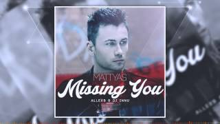 Repeat youtube video Mattyas - Missing You (AllexB & Dj Innu Remix)