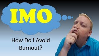 In My Opinion 34: How Do I Avoid Burnout