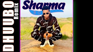 SHARMA BOY   DHUUBO REMIX OFFICIAL MUSIC   2021