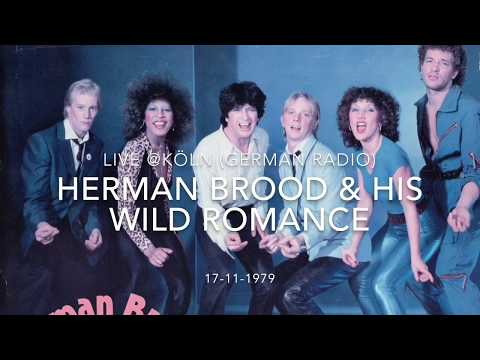 Herman Brood & his Wild Romance - live @ Köln (German Radio) 17-11-1979