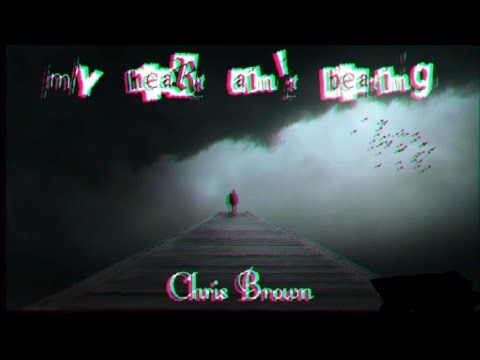 Chris Brown - My heart ain't beating (new sad song 2019)
