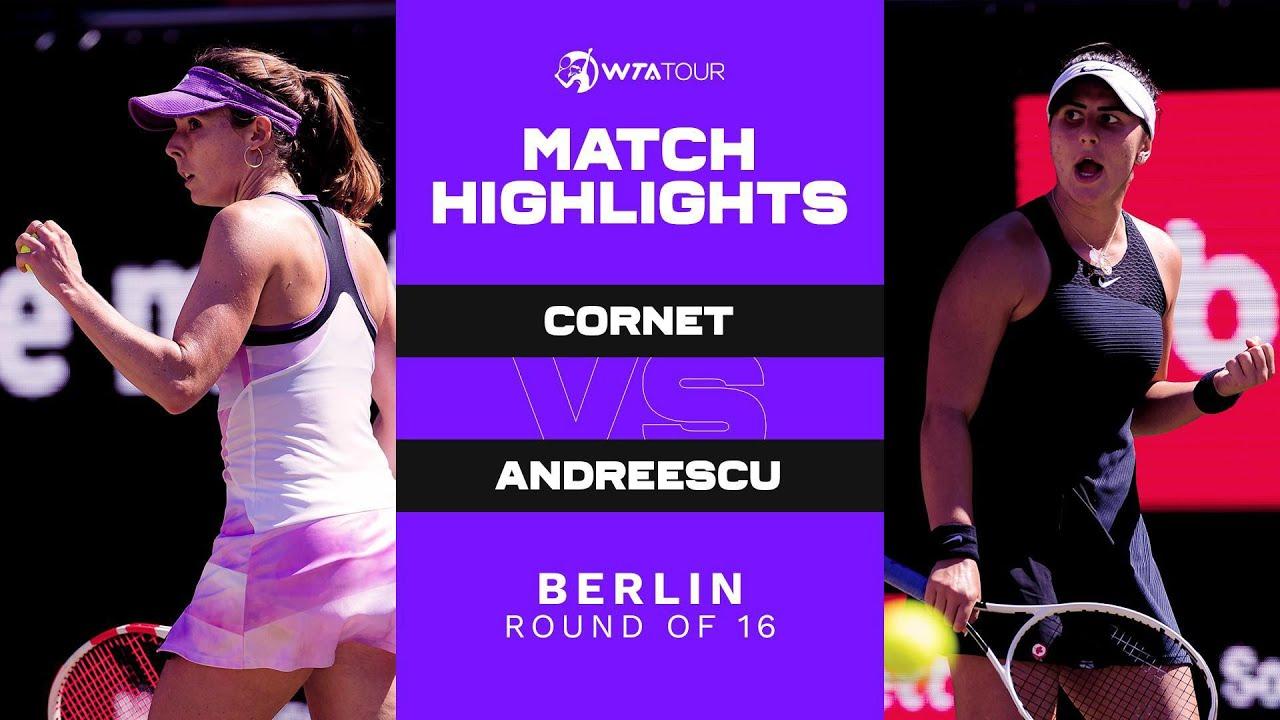 Alizé Cornet vs. Bianca Andreescu | 2021 Berlin Round of 16 | WTA Match Highlights