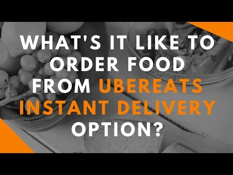 What's It Like to Order Food From UberEats Instant Delivery Option?