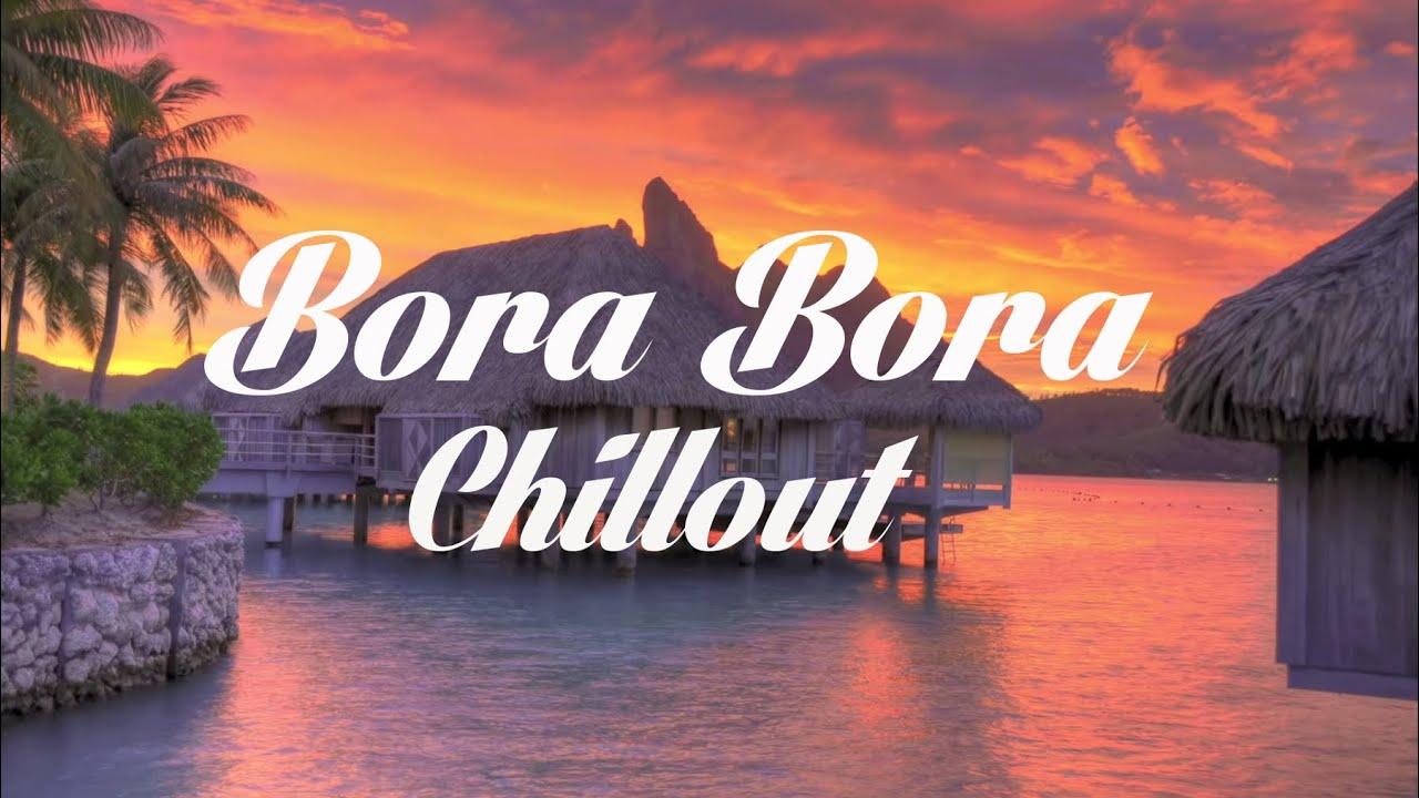 Beautiful BORA BORA Chillout and Lounge Mix Del Mar #1