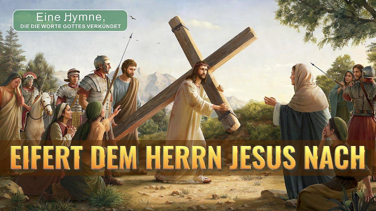 Schönes christliches Lied | Eifert dem Herrn Jesus nach | Folge Christus, um den Kreuzweg  zu gehen