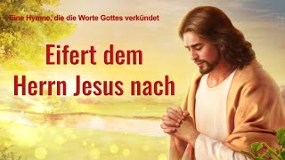 Schöne christliche Lieder | Eifert dem Herrn Jesus nach, Jesus ist mein Geliebter
