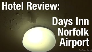 Hotel Review - Trouble at the Days Inn Norfolk Airport