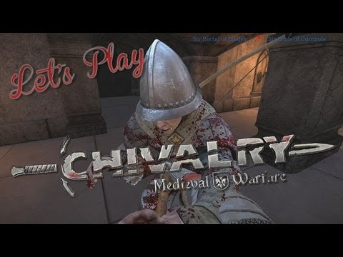 Let's Play - Chivalry Medieval Warfare
