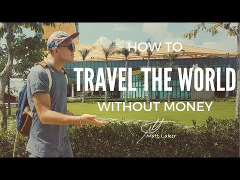 How To Travel The World Without Money