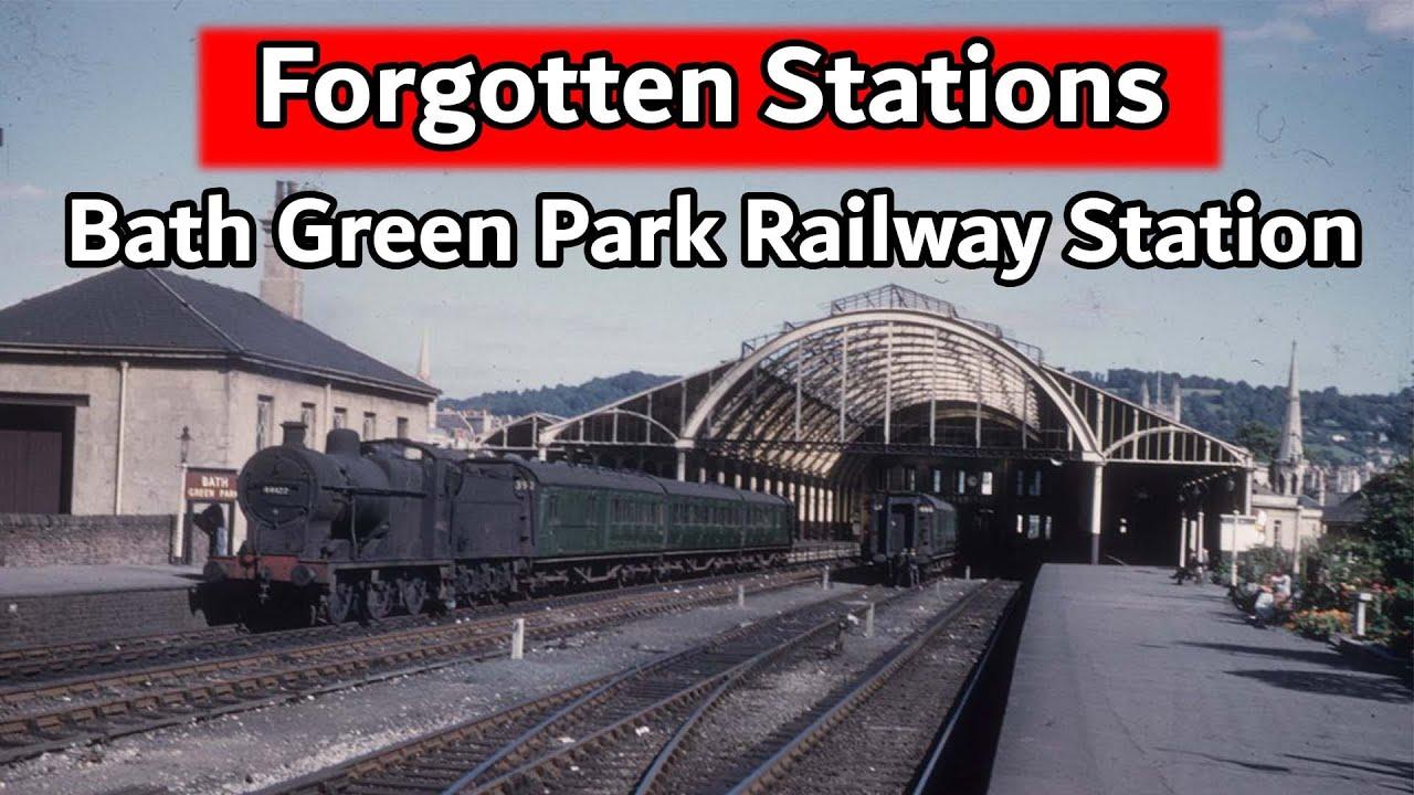Forgotten Stations Bath Green Park Railway Station