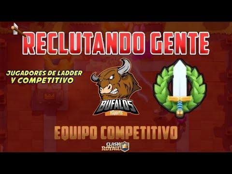 🔴TORNEO 🔰RECLUTAMIENTO PARA MI TEAM !!Bufalos eSports!!/CLASH ROYALE