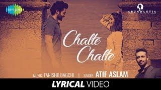 Chalte Chalte | Lyrical | Mitron | Atif Aslam | Jackky Bhagnani | Kritika Kamra | Tanishk Bagchi
