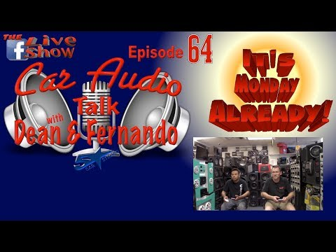 It's Monay already, can you belive it  Car Audio Talk the Facebook live show episode 64