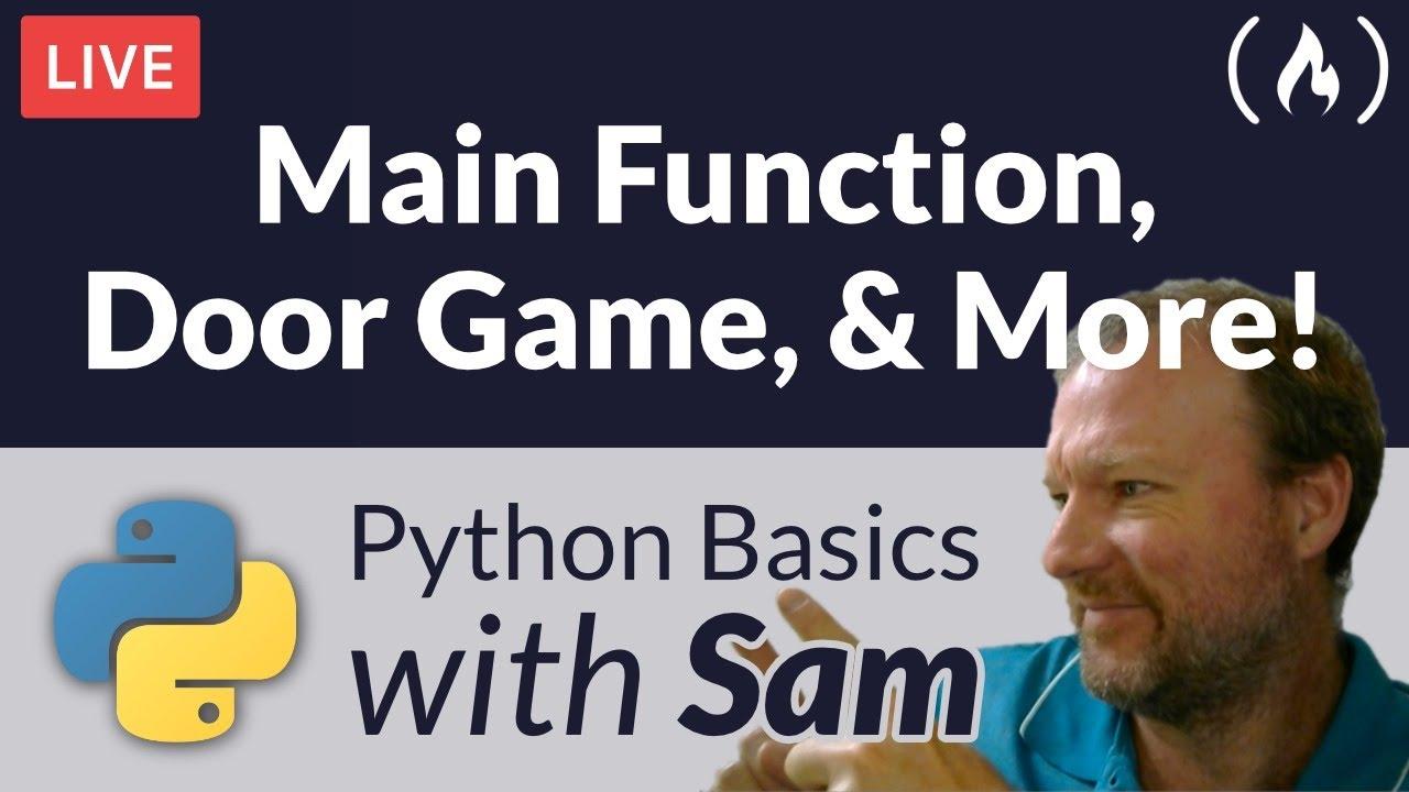 Python Main Function, Door Game, and More - Python Basics with Sam