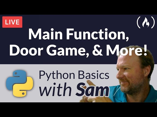 Python Main Function, Door Game, and More - Python Basics with Sam