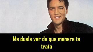 ELVIS PRESLEY - It hurts me ( con subtitulos en español ) BEST SOUND