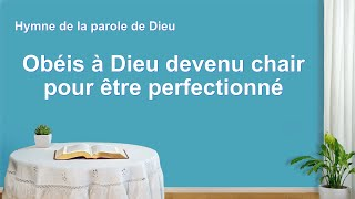 « Obéis à Dieu devenu chair pour être perfectionné » Chant chrétien avec paroles
