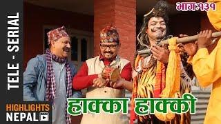 Hakka Hakki - Episode 131 | 12th February 2018 Ft. Daman Rupakheti, Ram Thapa