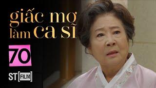GIẤC MƠ LÀM CA SĨ TẬP 70 | Phim Tình Cảm Hàn Quốc Hay Nhất 2020 | Phim Hàn Quốc 2020
