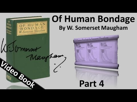 Part 04 - Of Human Bondage Audiobook by W. Somerset Maugham (Chs 40-48)