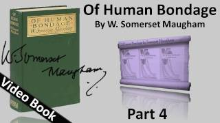 Part 04 - Of Human Bondage Audiobook by W. Somerset Maugham (Chs 40-48)(, 2012-02-06T20:35:55.000Z)