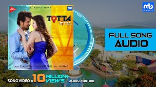 Totta Song Audio | Meet Bros ft. Sonu Nigam | Kainaat Arora | Kumaar