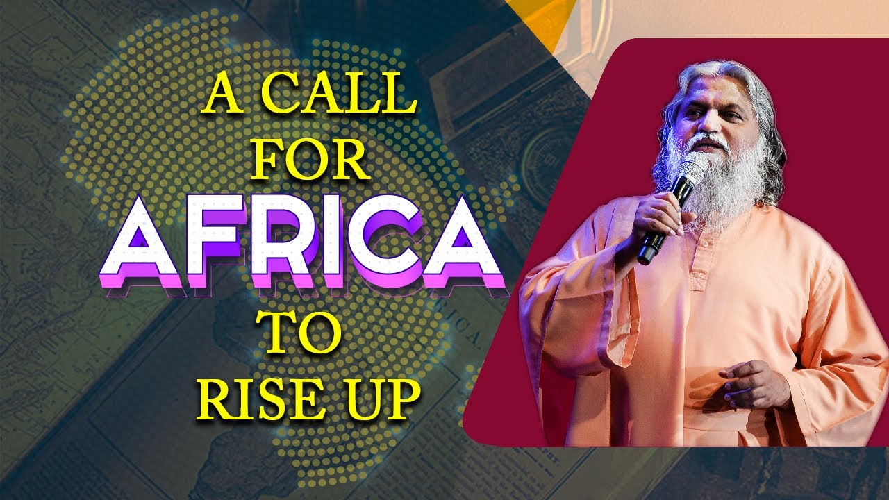A CALL FOR AFRICA TO RISE UP | Sadhu Sundar Selvaraj | First Information Prophecy