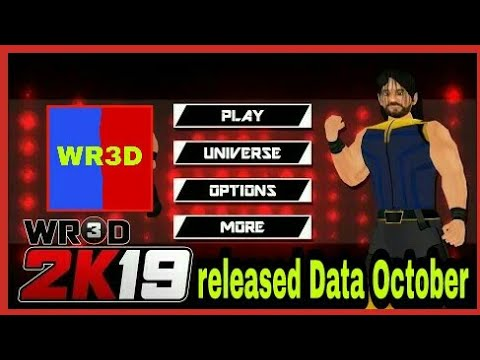 WR3D 2K19 by HHH (Android & PC)- More Details! New WR3D mod date released  in October 2K19    by WR3D