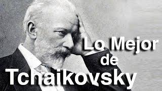 Lo Mejor de Tchaikovsky | Octubre Clásico | Las Obras más Importantes y Famosas de la Música Clásica